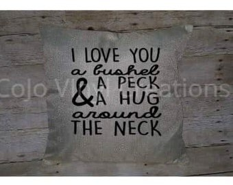 I love you a bushel and a peck pillow