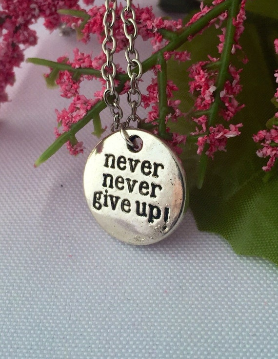 Never Never Give Up Silver Charm Necklace, Inspirational Motivational Jewelry, Runner Gifts, Marathon Triathlon Charms, Sports Team Gifts