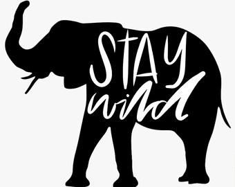Elephant Print Stay wild
