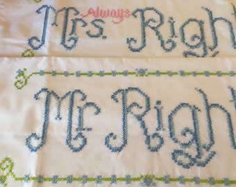 Embroidered pillowcases His and hers  mr. right mrs. always right!– beautiful