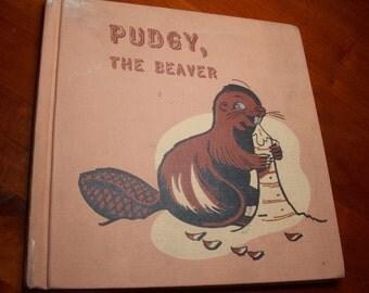 Pudgy, The Beaver! Vintage Book, Gene Darby, Edward Miller, Benefic Press, Easy Reader, Children's Book, Animal Book, Bedtime Story, Beaver