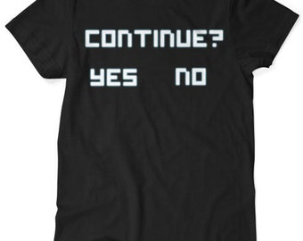 Continue? Yes No - Gamer - Tshirt - Black S M L XL XXL XXXL