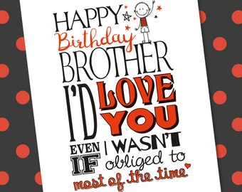 I'd Love you Even if I WAsn't Obliged To Card - Mum, Dad, Brother, Sister, Mom