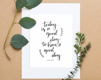 Today is a Good Day to Have a Good Day | Fixer Upper Decor | Fixer Upper Art Print | Joanna Gaines Wall Art Quote | Hand-Lettered Print