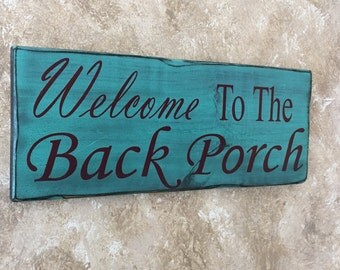 """rustic painted sign """"welcome to the back porch"""""""