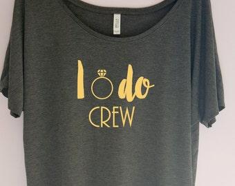 I Do Crew Shirt, Bridal Party Shirt, Bridal Shirt, Bachelorette Party Shirt, Bridal Party Shirt, Team Bride, Best Day Ever Bridal Shirt