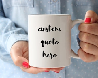 Coffee Mug, Custom Quote Coffee Mug