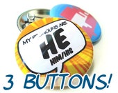 3 Buttons - Any 3 LGBT, Queer Pride, or Pronoun Buttons, Your Choice!