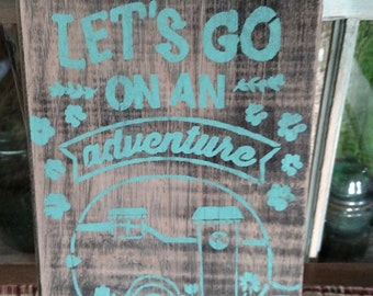Let's go on a adventure (Camper Sign)
