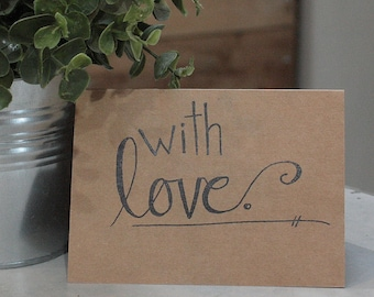 """Hand Scripted """"with love"""" Card"""