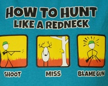 Hunting Like a Redneck -  Unisex 100% Cotton Adult Sizes