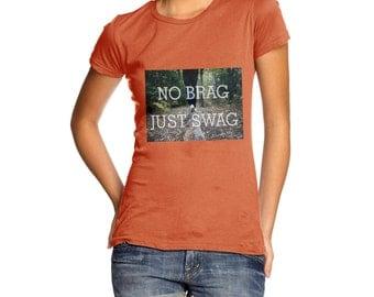 Women's No Brag, Just Swag T-Shirt