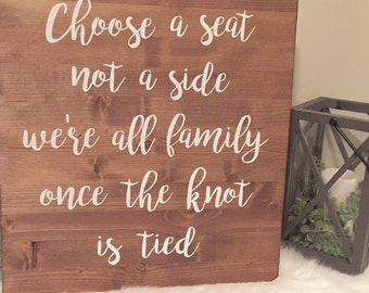 Choose a Seat Not a Side Wooden Sign for Weddings