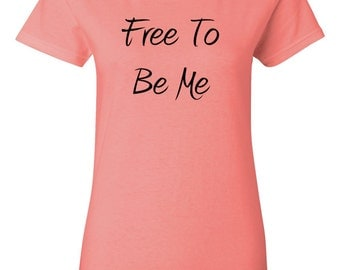 Free To Be Me Ladies Tee