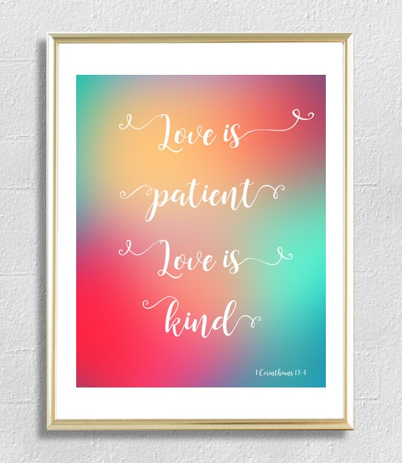 Bible Verse Love Is Patient Love Is Kind 1 Corinthians 13:4 Bible Quote  Print Wall Art Scripture Verse Print Be Kind Inspirational Quote Art