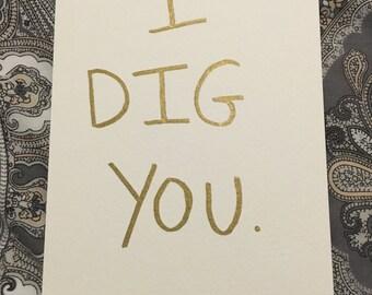 I Dig You: Original, One-of-a-Kind Greetings Postcard