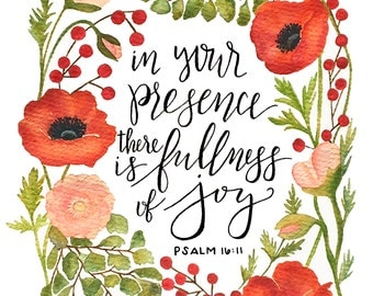 In Your Presence There Is Fullness of Joy, Psalm 16:11, Print, Watercolor, Poppies, Ranuculus, Berries, Floral, Foliage