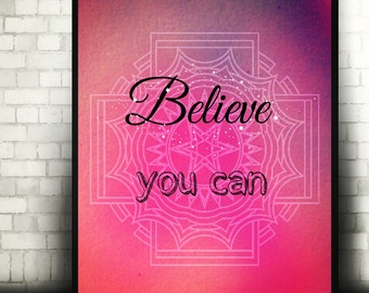 "Printable Poster 8 x 10 ""BELIEVE you can "" PINK"