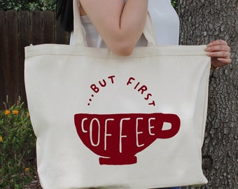 BUT First...Coffee ~  Large Canvas Tote Beach/Grocery BAG