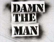 Damn the Man Sprayed Shirt