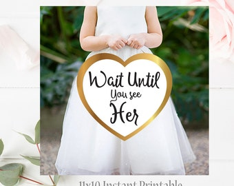 Flower Girl Sign, Wait Until You See Her | 11x10 Instant Printable Sign | Rustic Wedding | Ring Bearer Sign |  Gold Wedding Sign