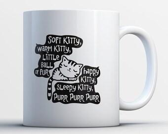 Nerd Gifts - Nerdy Mugs - Soft Kitty Warm Kitty Little Ball of Fur - Geek Coffee Mug