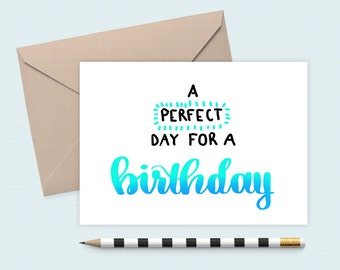 DIGITAL DOWNLOAD - A Perfect Day For a Birthday Calligraphy | Lettering