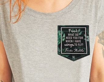 "Frida Kahlo Quote - ""Feet What Do I Need You For"" - Sticky Pocket Patches - Patch for Tshirts"