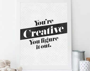 You're Creative Printable, Quote, Art Print, Typographic Print, Wall Art, Typography, Encouraging Wall Art, Printable Poster