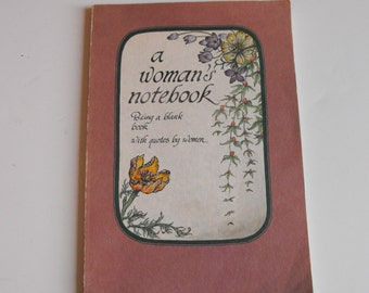 Blank Journal A Woman's Notebook Being a Blank Book with Quotes by Women    (481)
