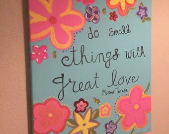 Do Small Things with Great Love Canvas Painting