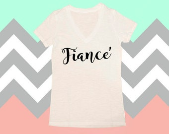 Fiance' Shirt, Feyonce', V-Neck Shirt, Feyonce' Shirt, Bride Gifts, Bride Shirts, Bridal Shower, Wedding, Bride To Be, Fiance' Shirts