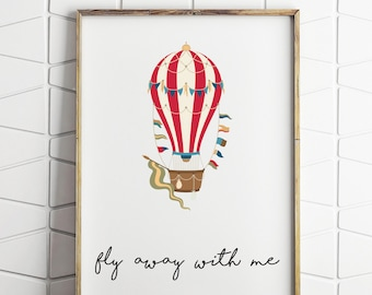 fly away with me, inspirational quote, kids room decor, air balloon decor, instant download