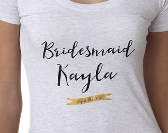 Bridesmaid gift - t-shirt for Bachelorette party, personalized witha a name and a date