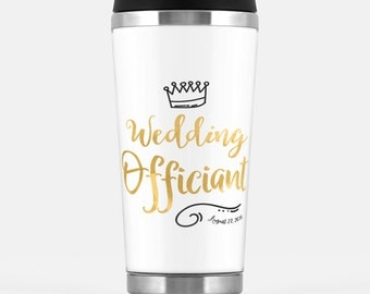 Wedding Officiant gift - Travel Tumbler with a wedding date