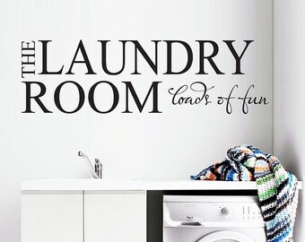 Laundry Room Vinyl Wall Decal / Stickers - Loads of Fun