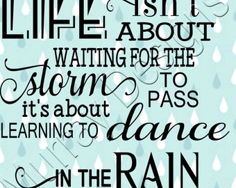 Life-Learning to Dance in the Rain
