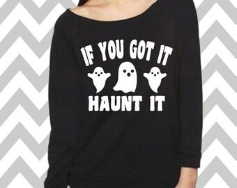 If You Got It Haunt It Funny Halloween Sweatshirt Oversized 3/4 Sleeve Sweatshirt Halloween Party Costume Shirt Cute Halloween Sweatshirt