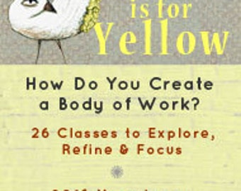 Y is for Yellow - a Year-Long Online Class
