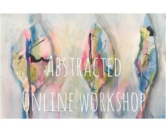 Abstracted All New Online Intuitive Painting Mixed Media Workshop Tutorial