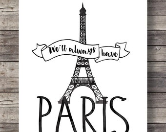 "We'll always have Paris""  graphic typography Eiffel tower French art print"