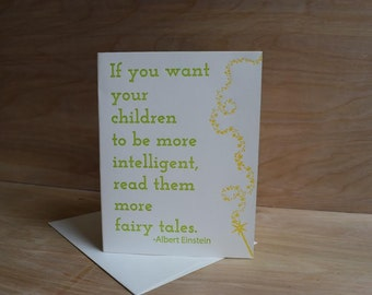 If you want your children to be more intelligent - Albert Einstein - Letterpress Card
