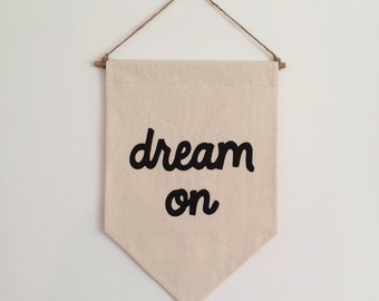 DREAM ON Banner / SALE, original wall hanging, cotton wall flag, machine stitched, heirloom quality, historical vintage style