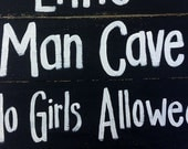 Little Man Cave no girls allowed except Mommy sign pallet board upcycled Porch decor