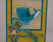 Mad Hatter Card - Alice in Wonderland Mad Hatter Tea Cup Card - Hand Stamped Greeting Card - Tea Drinker - Friendship - Think Of You