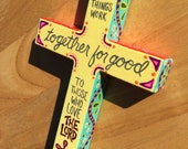All Things Work Together for Good  - Hand-painted Wood Cross