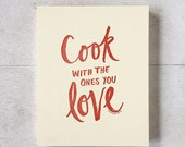 Cook with the ones you Love 8 x 10 print