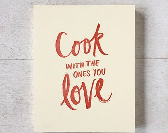 Cook with the ones you Love art print