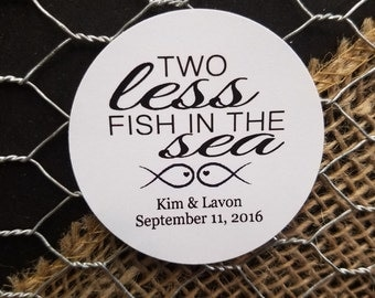 """Two Less Fish in the Sea 2"""" STICKER Personalized Wedding Shower Favor STICKER choose your amount sold in sets of 20 STICKERS"""