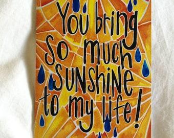 You Bring so Much Sunshine Card